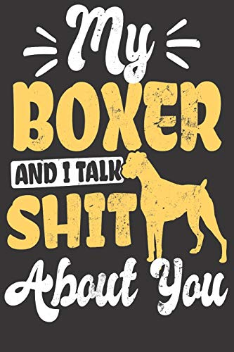 My Boxer And I Talk Shit About You: Journal