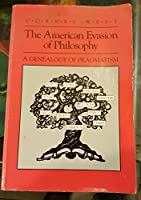 The American Evasion of Philosophy: A Genealogy of Pragmatism (Wisconsin Project on American Writers) by Cornel West(1989-04-15)