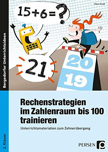 Rechenstrategien im Zahlenraum bis 100 trainieren: Unterrichtsmaterialien zum Zehnerübergang (2. Klasse)