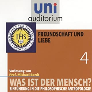Was ist der Mensch? Freundschaft und Liebe (Uni-Auditorium) Titelbild
