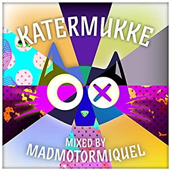 Katermukke Compilation 006 mixed by Madmotormiquel