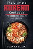 The Ultimate Korean Cookbook: 111 Dishes From Korea To Cook Right Now (World Cuisines)