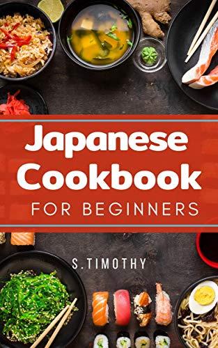 Japanese Cookbook for Beginners: Ramen, Tonkatsu, Sushi, Tempura from Tokyo street (English Edition)