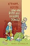 Mara Schindler: Krempe, Kottek und das Ding mit Misses Schulz