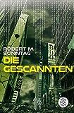 Die Gescannten (Scanner, Band 2) - Robert M. Sonntag