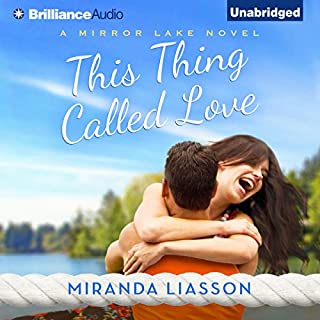 This Thing Called Love     A Mirror Lake Novel              By:                                                                                                                                 Miranda Liasson                               Narrated by:                                                                                                                                 Amy McFadden                      Length: 6 hrs and 58 mins     5 ratings     Overall 3.6