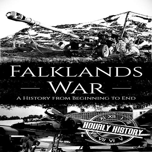 Falklands War: A History from Beginning to End cover art