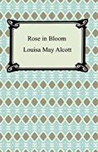 Rose in Bloom [with Biographical Introduction]