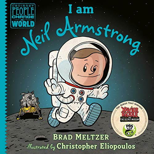 I Am Neil Armstrong: Ordinary People Change the World Series