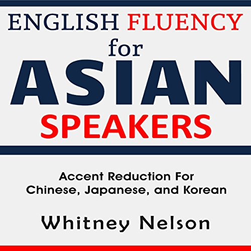 English Fluency for Asian Speakers audiobook cover art