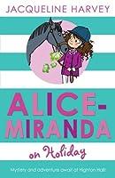 Alice Miranda on Holiday: Book 2 by JACQUELI HARVEY(1905-07-04)