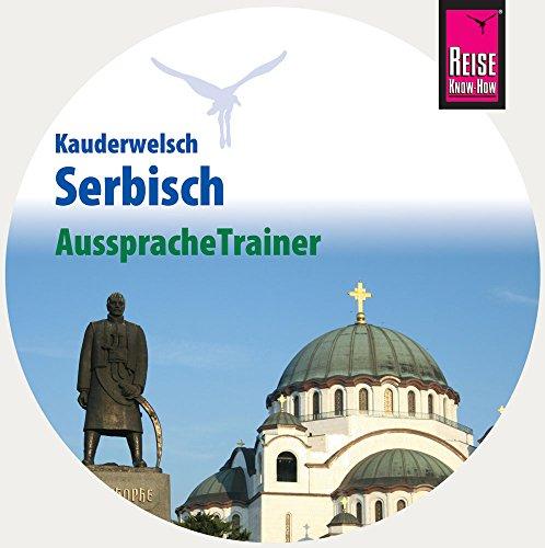 AusspracheTrainer Serbisch (Audio-CD): Reise Know-How Kauderwelsch-CD