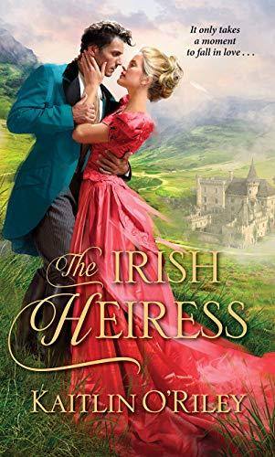 The Irish Heiress (Hamilton Cousins Book 2) by [Kaitlin O'Riley]