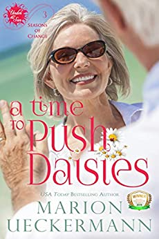 A Time to Push Daisies (Under the Sun - Seasons of Change Book 3) by [Marion Ueckermann]