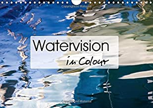 Watervision In Colour 2015: Images of Reflections and Ripples on Water (Calvendo Art)