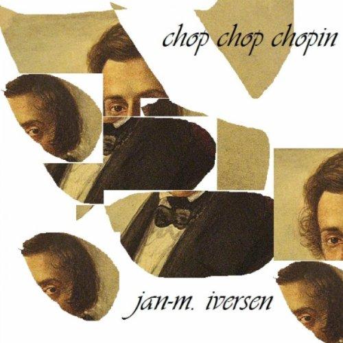 Amazon.com: Chop Chop Chopin (1): Jan-M. Iversen: MP3 Downloads