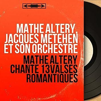Mathé Altéry chante 13 valses romantiques (Mono Version)