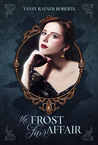 The Frost Fair Affair (Teacup Magic Book 2) by [Tansy Rayner Roberts]