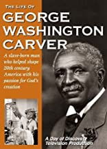 The Life of George Washington Carver by Day of Discovery by Day of Discovery