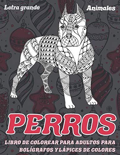 Libro de colorear para adultos para bolígrafos y lápices de colores - Letra grande - Animales - Perros