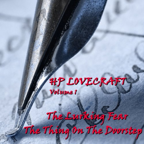 H. P. Lovecraft, Volume 1: 'The Lurking Fear' and 'The Thing on the Doorstep' audiobook cover art