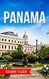 Panama: The best Panama Travel Guide The Best Travel Tips About Where to Go and What to See in Panama city: (Panama tour guide, Panama travel Travel to Panama) (English Edition)