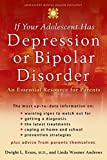 Image of If Your Adolescent Has Depression or Bipolar Disorder: An Essential Resource for Parents (Adolescent Mental Health Initiative)