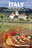 ITALY Over 300 Critical Tips You Need to Know Before You Go (English Edition)