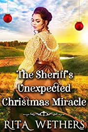 The Sheriff's Unexpected Christmas Miracle: A Historical Western Romance Novel