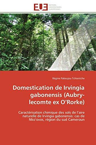Domestication de Irvingia gabonensis (Aubry-lecomte ex O'Rorke): Caractérisation chimique des sols de l'aire naturelle de Irvingia gabonensis: cas de Nko'ovos, région du sud Cameroun (Omn.Univ.Europ.)