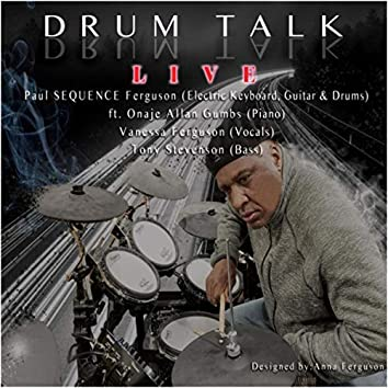 Drum Talk (Live) [feat. Onaje Allan Gumbs, Vanessa Ferguson & Tony Stevenson]