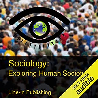 Sociology: Exploring Human Society audiobook cover art