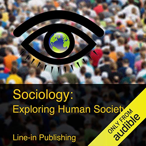Sociology: Exploring Human Society audiobook cover art
