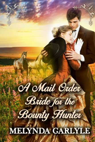 Compare Textbook Prices for A Mail Order Bride for the Bounty Hunter: A Historical Western Romance Novel  ISBN 9798511911571 by Carlyle, Melynda,Publications, Starfall