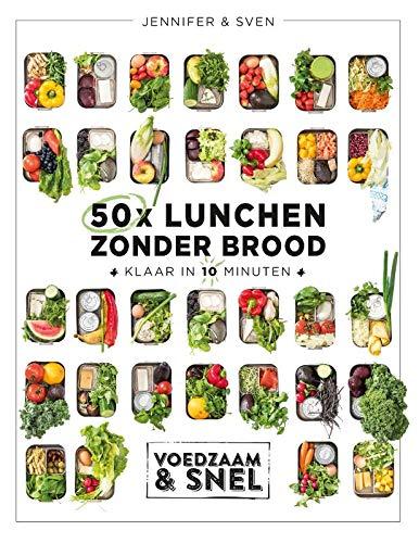 50x lunchen zonder brood: Klaar in 10 minuten