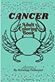 Cancer Adult coloring book (Zodiac and Astrology). Gift for Adult Cancer horoscopes: Adult Coloring book for Cancer Horoscope people (Zodiac and ... Books For Zodiac and Astrology Enthusiasts)