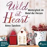 : Wild at Heart-Winterglück im Hotel der Herzen (Audio CD (Abridged))