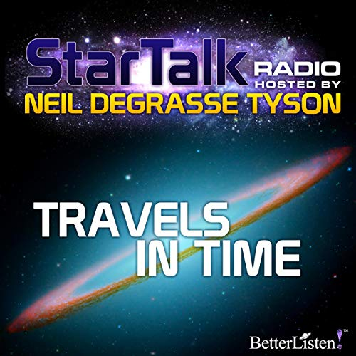 Star Talk Radio: Travels in Time cover art