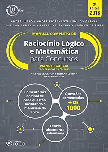Manual completo de raciocínio lógico e matemática para concursos - 2ª edição - 2018