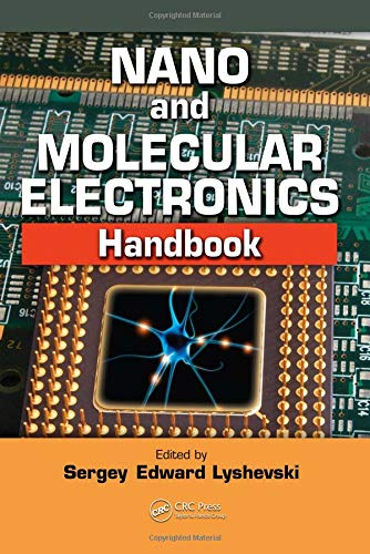 Lyshevski, S: Nano and Molecular Electronics Handbook (Nano- And Microscience, Engineering, Technology, And Medicines Series)