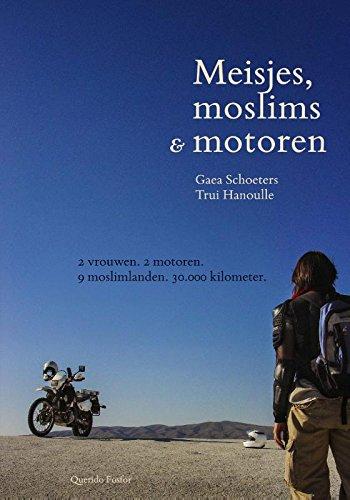 Meisjes, moslims & motoren: 2 vrouwen. 2 motoren. 9 moslimlanden. 30.000 kilometer.
