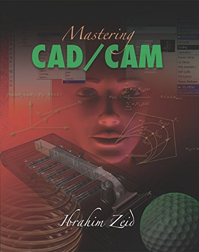 Compare Textbook Prices for Mastering CAD/CAM Engineering Series 1 Edition ISBN 9780072868456 by Zeid, Ibrahim