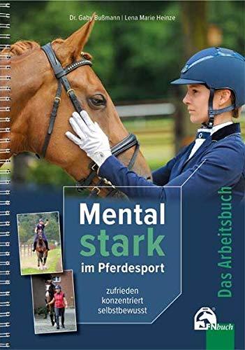 Mental Stark im Pferdesport: zufrieden, fokussiert, selbstbewusst