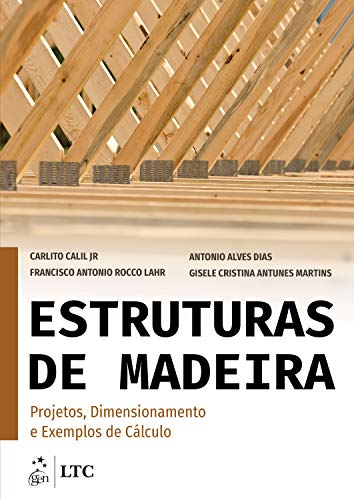 Estruturas de Madeira - Projetos, Dimensionamento e Exemplos de Cálculo