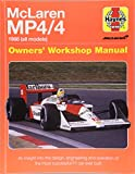 McLaren MP4/4 Owners' Workshop Manual: 1988 (all models) - An insight into the design, engineering and operation of the most successful F1 car ever built (Haynes Owners' Workshop Manual)