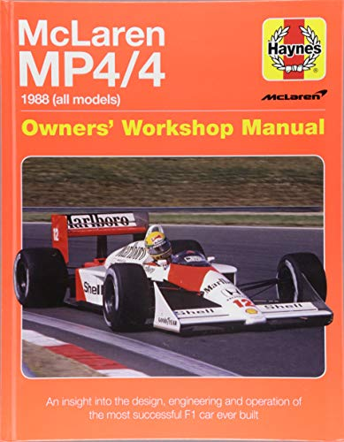 McLaren Mp4/4 Owners' Workshop Manual: 1988 (All Models) - An Insight Into the Design, Engineering and Operation of the Most Successful F1 Car Ever Built
