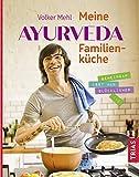 Meine Ayurveda-Familienküche: Gemeinsam isst man glücklicher