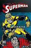 Superman: El hombre de acero vol. 3 de 4 (Superman Legends) (Superman: El hombre de acero (O.C.))