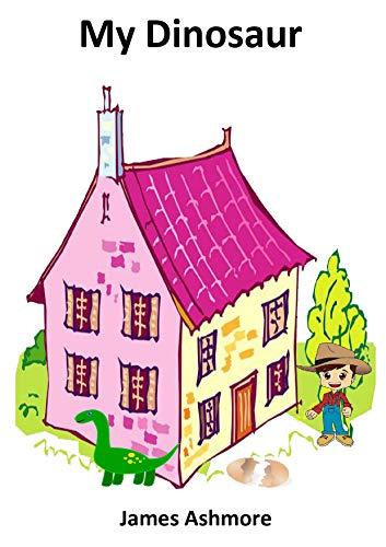 My Dinosaur: Kindergarten, Preschool, Nursery, Reading books, Childrens, Kids, Ages, 3-5, 6-8, books, readers, rhymes, learning (English Edition)