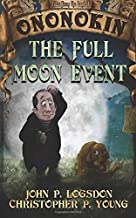 The Full Moon Event (Tales from the Land of Ononokin) (Volume 2)